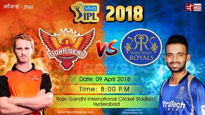 IPL2018LIVE : जानिए कौन किस पर हैं भारी, हैदराबाद या राजस्थान