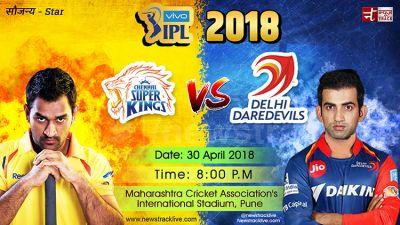 IPL 2018 match 30: First time ever! Heartthrob match between CSK VS DD