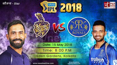 IPL 2018 Match 49 KKR VS RR: A step closer to secure a playoff berth