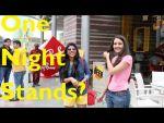 देखिए विडियो...वन नाईट स्टैंड के बारे में क्या कहती है लड़कियां