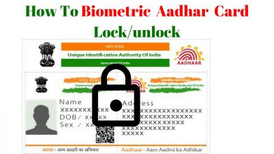 Lock And Unlock Your Aadhaar Using These Steps