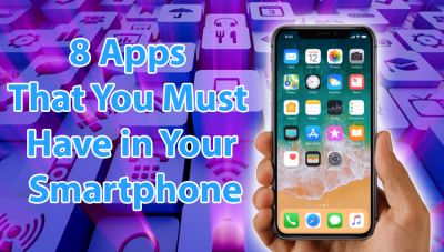 8 Apps That You Must Have in Your Smartphone