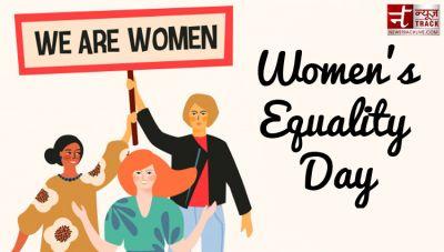 Women's Equality Day : महिलाओं के लिए लड़ी यह लड़ाई, ताकि पुरुषों के समान मिलें अधिकार